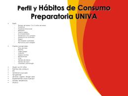 Perfil y Hábitos de Consumo Preparatoria UNIVA