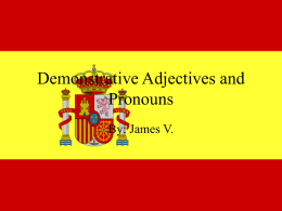 Demonstrative Adj.`s and Pronouns