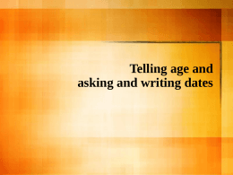 Telling age and Writing Dates
