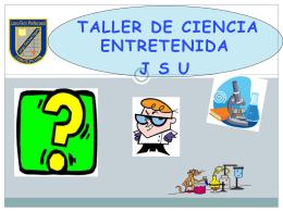 Módulo 4 (01-08-12) - Ciencia Entretenida JSU