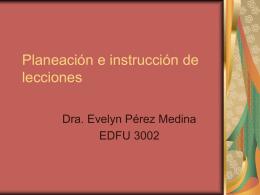 Planeación e instrucción de lecciones edfu 3002 abril 2008