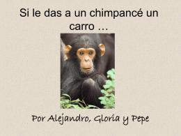 Si le das a un chimpancé un carro…