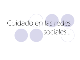 Cuidado en las redes sociales - Alfabetizacion-Digital
