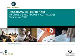 Programa ENTREPRENARI Informe Proyectos y Actividades 2008