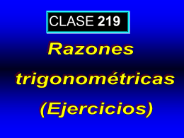 Clase 219: Las Razones Trigonométricas. Ejercicios