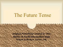 Mrs.Shirley`s Future Tense PowerPoint Notes - Mrs. Beck
