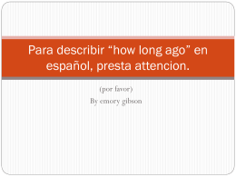 "Para describir ""how long ago"" en español, presta attencion."