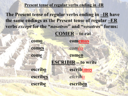 Regular -IR verbs in the Present tense