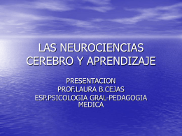 LAS NEUROCIENCIAS CEREBRO Y APRENDIZAJE