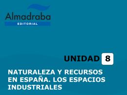 Unidad 8. Naturaleza y recursos en España. Los espacios