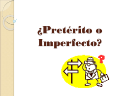 ¿Pretérito o Imperfecto?
