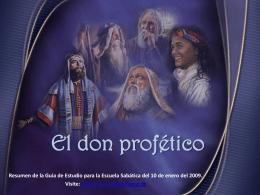 El don profético. Cualidades de un profeta.