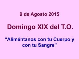 XIX DOMINGO DE T.O. MAYORES 9 de Agosto 2015
