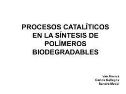 procesos catalíticos en la síntesis de polímeros biodegradables