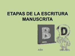 ETAPAS DE LA ESCRITURA MANUSCRITA Etapa precaligráfica