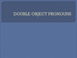 In Spanish, direct object pronouns and indirect object pronouns
