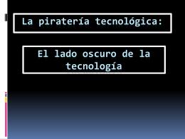 La piratería tecnológica,