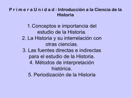 P rimera U nidad : Introducción a la Ciencia de la Historia