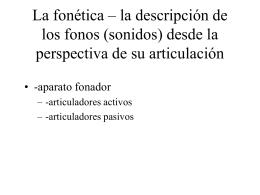 La fonética – la descripción de los fonos (sonidos) desde la
