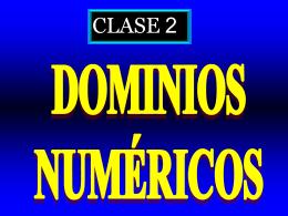 Clase 2: Dominios Numericos
