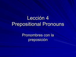 Leccion 4 - Amistades - PPT- Prepositional Pronouns
