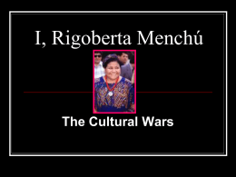 I, Rigoberta Menchu - University of Minnesota, Morris