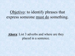 Objetivo: to identify phrases that express someone must do something.