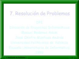 7. Resolución de Problemas. - Universidad Politécnica de Valencia