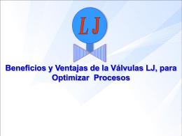 Descargar Beneficios y Ventajas de la Válvulas LJ para Optimizar