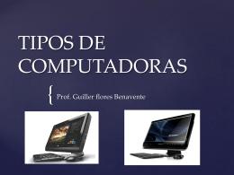 TIPOS DE COMPUTADORAS - Guiller Flores Benavente