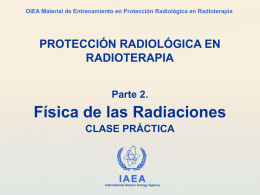 02. Física de las Radiaciones - Radiation Protection of Patients