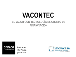 El valor con tecnología es objeto de financiación / VACONTEC