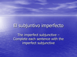 El subjuntivo imperfecto