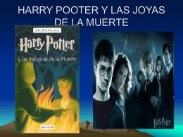 HARRY POOTER Y LAS JOYAS DE LA MUERTE