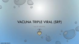 VACUNA TRIPLE VIRAL (SRP)