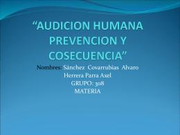 """""""AUDICION HUMANA PREVENCION Y COSECUENCIA"""""""