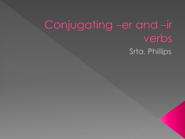 Conjugating –er and –ir verbs