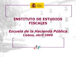 INSTITUTO DE ESTUDIOS FISCALES ESCUELA DE LA HACIENDA
