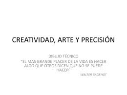 CREATIVIDAD, ARTE Y PRECISIÓN