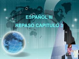 ESPAÑOL III REPASO CAPITULO 3