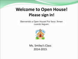 Welcome to Open House! - Ms. Smiley`s Surfshack