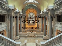 LOS ARTES ROMÁNICOS Y GÓTICOS