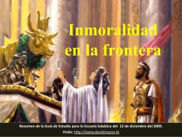 Inmoralidad en la frontera Endurecimiento por el pecado