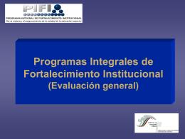 Programas Integrales de Fortalecimiento Institucional (Evaluación