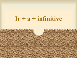 Ir + a + Infinitive - Ms. Desrochers` website