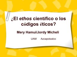 ¿El ethos científico o los códigos éticos? Mery Hamui/Jordy Micheli