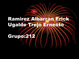 Ramirez Albarran Erick Ugalde Trejo Ernesto Grupo:212