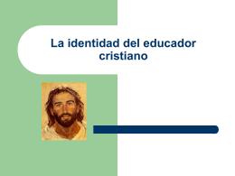 La identidad del educador cristiano