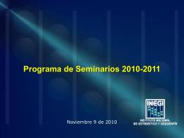 El Programa de Seminarios 2010 y 2011 del INEGI