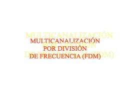 07 Multicanalizacion por division de frecuencia (FDM)